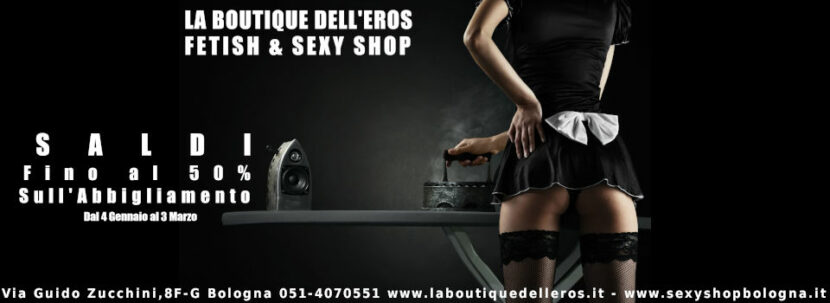 Saldi Invernali 2020 La Boutique dell'Eros Fetish & Sexy Shop